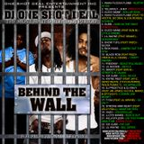DJ ONE SHOT DEAL PRESENTS - BEHIDE THE WALL