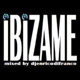 IBIZAME mixed by djenricodifranco