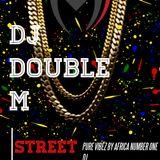 DJ DOUBLE M ,STREET VIBE MIX 1 mp3 MR MIDNIGHT CLASS @DJDOUBLEMKENYA