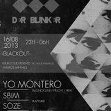 Yo Montero @ DER BUNKER _ Blackout (La Rochelle) 16.08.13