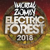Electric Forest 2018 - Imortal Zomby