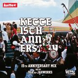kette 15th ANNIVERSARY MIX by OGA rep JAH WORKS