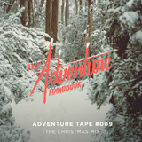 ADVENTURE TAPE # 009 | THE CHRISTMAS MIX