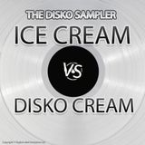 The Disko Sampler - Ice Cream VS Disko Cream