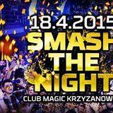 Club Magic - Smash The Night (18.04.2015)