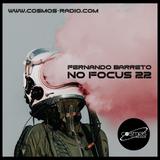 Fernando Barreto - No Focus 22 Cosmos-Radio