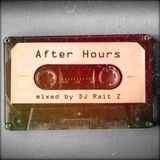 After Hours (mixed by DJ Rait Z)