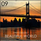 Beautiful World Episode 09 (Mixed By Ivan Melendez)