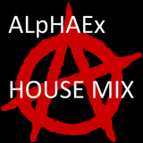 ALpHAEx's Radioshow 002 |House Edition