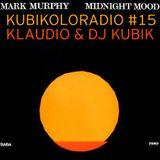 KUBIKOLORADIO #15 La Radio qui colore ta musique by DJ KUBIK & KLAUDIO