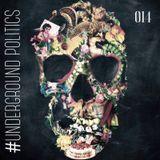Justin Saunders - Underground Politics 014