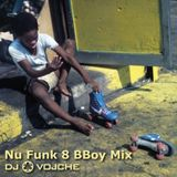 Nu Funk 8 BBoy Mix by DJ Vojche