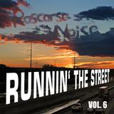 Rascarse Noise - Runnin The Street Vol. 6