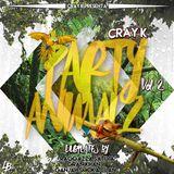CRAY K - PARTY ANIMALZ 2