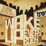 Soul of Sydney #39: Wake Up Everybody! - John Legend Australian Tour Mixtape by DJ Trey