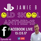 Jamie B's Live Old Skool Anthems On Facebook Live 13.03.17