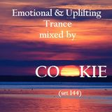 Emotional & Uplifting Trance mixed by Cookie (set 144)