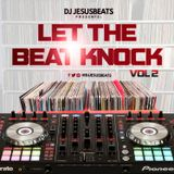 Let The Beat Knock Vol. 2