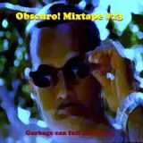 Obscuro! Mixtape #23 - 'Garbage can full of funk 5'