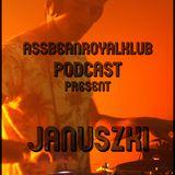 AssBeanRoyalKlub Podcast present - Januszki