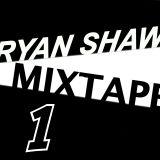 Mixtape #1 | Ryan Shaw