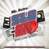 MR. RETRO! - SLO MO RETRO LOVER SESSION PT.1