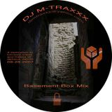 DJ M-TRAXXX 'Basement Box Mix' (a dedication 2 my Box partner Chrissie Clees) 9-29-2007'