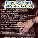 """Pure 12"""" Vinyl Mix (80's Mix Vol. 53)"""