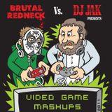 Videogame mashups By Brutal Redneck and DJ JAK