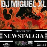 Newstalgia - Mega Web Radio Exclusive ( Episode XXII )
