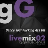 gG livemix02: Dance Your Fucking Ass Off