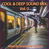 COOL & DEEP SOUND MIX  VOL.2  ( By Dj Kosta )