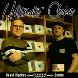 Ultimate Choice w/ David Ripolles & Gumbo  - 07/10/2018