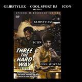 Cool SportDJ, DJ GlibStylez & The ICON - THREE THE HARD WAY (Hip Hop Mix)