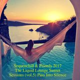 Sequenchill & Friends  2017  - The Liquid Lounge Sunset Sessions (vol.5) -  Pass Into Silence