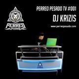 PERREO PESADO TV #001 - DJ KRIZIS