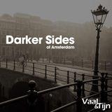 Vaal & Tijn - Darker Sides of Amsterdam