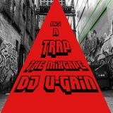 IT's A TRAP... The Mixtape - DJ UGain