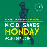 NOD Saves Monday #019 | Dj Sir Loin | #House #DeepHouse #DarkHouse