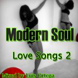 Modern Soul  Love Songs  Vol. 2  Mix By Luis Ortega