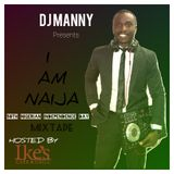 DJ MANNY - I AM NAIJA (58th NIGERIAN INDEPENDENCE DAY) MIXTAPE Hosted by Ike's Cafe Bar & Grill