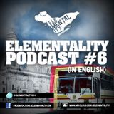 Elementality Podcast #6 (English)