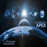 ASTERiSM APEX (Mixed by D&mON)