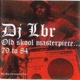 DJ LBR OLD SCHOOL MASTER PIECE