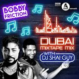 The Mixtape Series 11 | The Dubai Mixtape | BBC Asian Network | Bobby Friction | July 2017