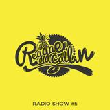 Reggae Callin': RADIO SHOW #5 (maj 2015)