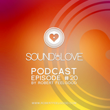 Robert Feelgood's SOUND OF LOVE - Episode 20