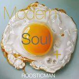 Modern Soul + & Roosticman