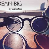 Dream Big by Julia Bliss