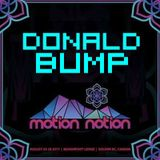 Donald Bump - Motion Notion 2017